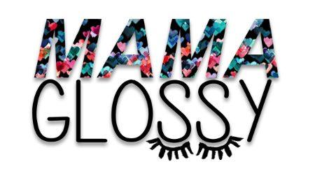 mama glossy