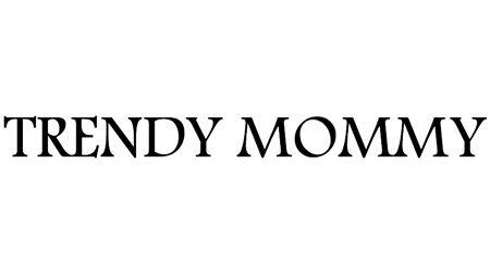 trendy mommy